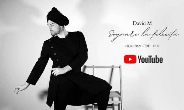 """DAVID M Dall'8 febbraio su YouTube la première del  suo nuovo singolo """"Sognare la felicità"""",  una ballad romantica perché """"Sognare è ancora permesso oggi?"""""""