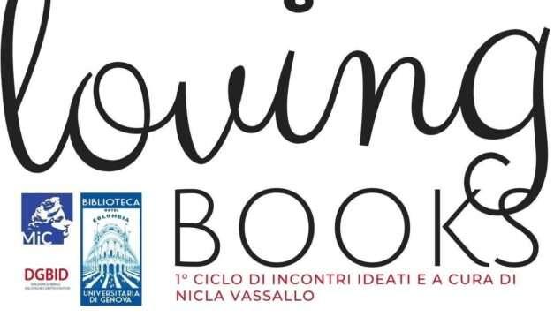 """Al via dal 17 marzo al 23 giugno 2021 a Genova  """"Loving Books. Dialoghi di libri e sui libri"""" organizzato da Nicla Vassallo con il patrocino della Fondazione Filosofi lungo l'Oglio"""